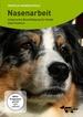 DVD - Nasenarbeit  - Artgerechte Beschäftigung für Hunde
