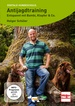 DVD  Antijagdtraining - Entspannt mit Bambi, Klopfer & Co.
