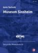 Auto Technik Museum Sinsheim  - Das große Museumsbuch