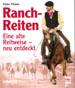 Ranch-Reiten - Eine alte Reitweise - neu entdeckt