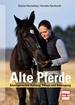 Alte Pferde - Altersgerechte Haltung, Pflege und Bewegung