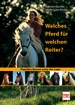 Welches Pferd für welchen Reiter? - Populäre Rassen unter der Lupe