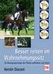 Besser reiten im Wahrnehmungssitz - Die Bewegungsenergie des Pferdes aufnehmen und lenken