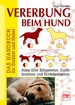 Vererbung beim Hund - Das Handbuch für Züchter und Halter