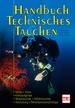 Handbuch Technisches Tauchen - Nitrox-Trimix-Kreislaufgeräte-Wracktauchen-Höhlentauchen-Ausrüstung-Dekompressionsstrategie