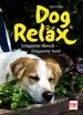 Dog Reläx - Entspannter Mensch - Entspannter Hund