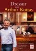 Dressur mit Arthur Kottas - Grundsätze und Lektionen der Spanischen Hofreitschule in Wien