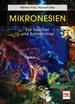 Mikronesien - Für Taucher und Schnorchler