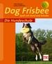 Dog Frisbee - Spaß mit Hund und Scheibe