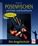 Posenfischen - auf Fried- und Raubfische