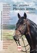 Von unseren Pferden lernen - Persönlichkeiten aus der Pferdewelt erzählen