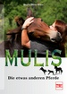 Mulis - Die etwas anderen Pferde