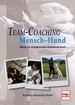 Team-Coaching  Mensch - Hund - Wege zur erfolgreichen Kommunikation