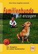 Familienhunde gut erzogen - Der Ratgeber für jeden Hundehalter