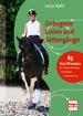 Gebogene Linien und Seitengänge - 65 Top-Übungen für Abwechslung und Spaß beim Reiten