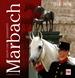 Haupt- und Landgestüt Marbach - 500 Jahre Pferdezucht