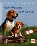 Vom Welpen zum Senior - Reise durchs Hundeleben