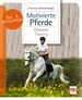 Motivierte Pferde - Cleveres Training
