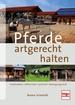 Pferde artgerecht halten - Paddockbox - Offenstall - Laufstall - Bewegungsstall