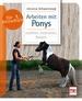 Arbeiten mit Ponys - erziehen, motivieren, fördern