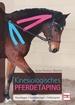 Kinesiologisches Pferdetaping - Grundlagen, Anwendungen, Fallbeispiele