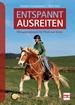 Entspannt ausreiten - Basiskurs für Pferd und Reiter