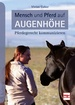 Mensch und Pferd auf Augenhöhe - Pferdegerecht kommunizieren