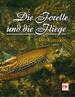 Die Forelle und die Fliege - Der Klassiker