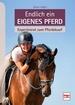 Endlich ein eigenes Pferd - Expertenrat zum Pferdekauf