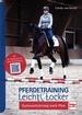 Pferdetraining leicht & locker  - Gymnastizierung nach Plan