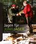 Jagen für Jungjäger - Erste Schritte in freier Wildbahn