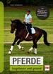 Pferde losgelassen und gesund - Mit Übungen zum Muskelaufbau und Lösen von Verspannungen