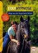 Equihypnose® - Wege aus der Angst beim Reiten