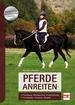 Pferde anreiten - Erziehung, Gleichgewicht, Problemlösung, Verständnis, Vertrauen, Respekt