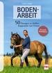 BODENARBEIT  - 50 Übungen an Halfter, Kappzaum und Trense