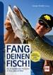 Fang deinen Fisch! - Die 25 beliebtesten Fischarten in Fluss, See und Meer