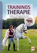 Trainingstherapie - Zurück zur Bewegungsfreude nach Verletzungen, Lahmheiten & Co.