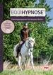 Equihypnose® - Trainingsprogramm für besseres Reiten