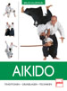 Aikido - Traditionen - Grundlagen - Techniken