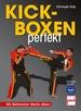 Kickboxen perfekt - Mit Weltmeister Martin Albers