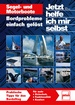 Segel- und Motorboote  - Bordprobleme einfach gelöst
