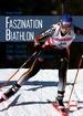 Faszination Biathlon - Der Sport - Die Stars - Die Wettkampfstätten