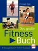 Das große Fitnessbuch - Beweglichkeit . Kraft . Ausdauer