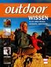 outdoor-Wissen  - Alles über Reisen, Wandern, Abenteuer