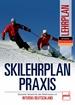 Skilehrplan praxis  - Deutscher Verband für das Skilehrwesen e.V. - INTERSKI DEUTSCHLAND