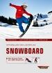 Offizieller DSV-Lehrplan Snowboard - Technik - Unterrichten - Praxis - Mit Praxis-Tipps der DSV-Experten