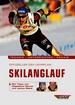 Offizieller DSV-Lehrplan Skilanglauf - Technik - Unterrichten - Praxis - Mit Tipps von Magdalena Neuner und Jochen Behle