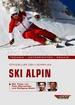 Offizieller DSV-Lehrplan Ski Alpin - Technik - Unterrichten - Praxis - Mit Tipps von Felix Neureuther und Wolfgang Maier