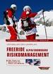 Offizieller DSV-Lehrplan Freeride Risikomanagement  Alpin/Snowboard - Technik - Unterrichten - Praxis - Mit Tipps zur Sicherheit für Piste und Gelände
