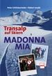 Madonna mia - Transalp auf Skiern